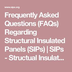 Frequently Asked Questions (FAQs) Regarding Structural Insulated Panels (SIPs) | SIPs - Structual Insulated Panel Association