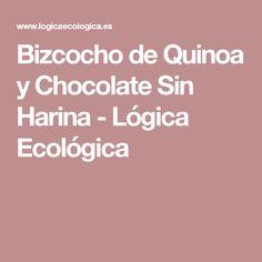 Bizcocho de Quinoa y Chocolate Sin Harina - Lógica Ecológica