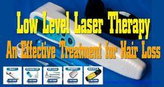 Low Level Laser Therapy - An Effective Treatment for Hair Loss