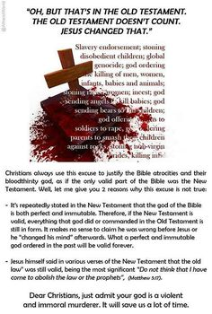 The New Testament does not undo the Old Testament. You can't take the one without the other. Get over it Christians.