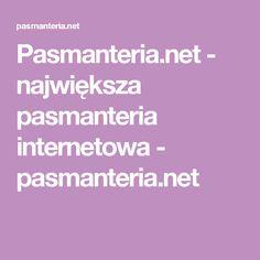 Pasmanteria.net - największa pasmanteria internetowa - pasmanteria.net