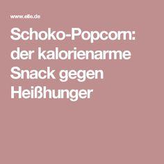 Schoko-Popcorn: der kalorienarme Snack gegen Heißhunger