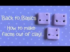 ▶ Back To Basics ● Clay Faces