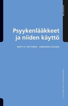 Psyykenlääkkeet ja niiden käyttö / Huttunen, Matti O. ; Socada, Lumikukka