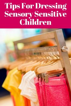 Check out these 8 tips for dressing sensory sensitive children.  Autism Spectrum Disorder &  Sensory Processing Disorder