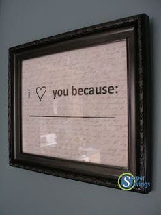DIY -- Put it up in the bathroom and tell him or her or them every day. Just need a whiteboard pen!