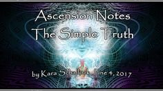 Ascension notes - The Simple Truth by Kara Schallock June 2017