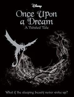 Disney Twisted Tales: Once Upon a Dream by Liz Braswell https://www.amazon.com/dp/1474836615/ref=cm_sw_r_pi_dp_6bTIxbP2MMVYD