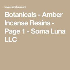 Botanicals - Amber Incense Resins - Page 1 - Soma Luna LLC