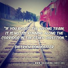 Bonhoeffer quote about wrong train