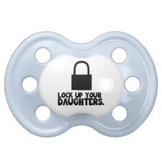 Lock up your daughters pacifiers | Funny Baby Gift | #funnypacifier #funny #gift #pacifier #lock #up #your #daughters