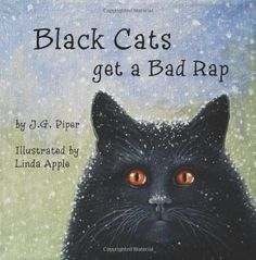 Black Cats get a Bad Rap by J G Piper Illustrated by Linda Apple #blackcatsrule
