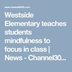 Westside Elementary teaches students mindfulness to focus in class | News - Channel3000.com