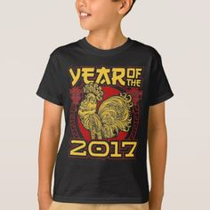 Year of the Fire Rooster 2017 Chinese Zodiac T-Shirt - click/tap to personalize and buy