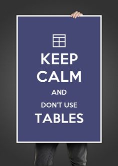 #14 Don't use tables