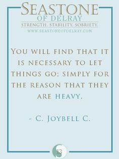 You will find that it is necessary to let things go, simply for the reason that they are heavy.