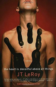 The Heart is Deceitful Above All Things by J. T. Leroy http://www.amazon.com/dp/1582342113/ref=cm_sw_r_pi_dp_rWG9vb1T8XKDC