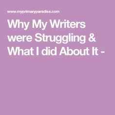 Why My Writers were Struggling & What I did About It -