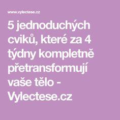 5 jednoduchých cviků, které za 4 týdny kompletně přetransformují vaše tělo - Vylectese.cz