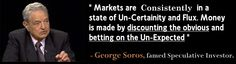 He knows about it - George Soros