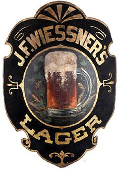 early saloon sign for J.F Wiessner's Lager