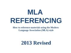 A detailed PowerPoint presentation on how to properly reference material using MLA guidelines. Updated for 2013. $