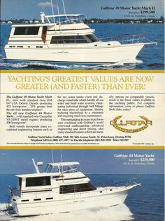1985 Gulfstar Yachts Color Ad- The Gulfstar 44 Motor Yacht Houseboat Living, Motor Yacht, Yachts, Boating, Worlds Largest, Sailing, Ships, Florida, Ads