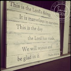 Hand Painted Sign // Psalm 118:23-24 // on reclaimed wood // Sariko Designs on Etsy