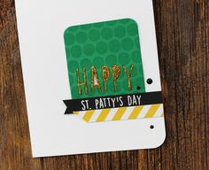 Card by Amy Rohl. Reverse Confetti stamp set: Whole Lotta Happy and Whole Lotta Dots. Confetti Cuts: Pretty Panels HAPPY. Quick Card Panels: So Very Spring. St. Patrick's Day card.