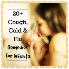 20+ Cough, Cold & Flu Remedies for Infants & Babies