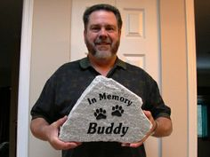 "The ""In Memory of Buddy"" stone I made."