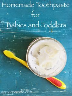 Homemade Toothpaste for Babies and Toddlers (and possibly for you) #toothpaste #naturalliving