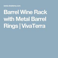 Barrel Wine Rack with Metal Barrel Rings   VivaTerra