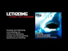 Lethal MG - Switch The Crossfade (Radio Edit)