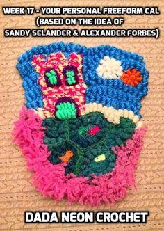 Dada Neon Crochet: YOUR Personal Freeform CAL! - Week 17