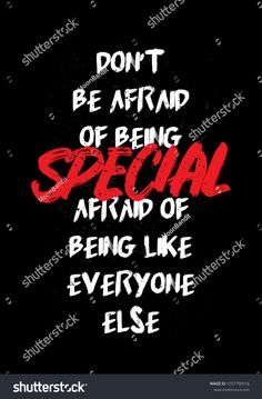 Do Not Be Afraid of Being Special Stock Vector (Royalty Free) 1557700916 quotes Ego Quotes, Swag Quotes, Girly Quotes, Attitude Quotes, True Quotes, Words Quotes, Self Inspirational Quotes, Work Motivational Quotes, Powerful Quotes