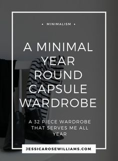 Creating a minimal capsule wardrobe was the best thing I ever did. Find out how I built my year round 32 piece minimal wardrobe   minimalist fashion   minimalist style   year round capsule wardrobe   how to build a capsule wardrobe   Casual capsule wardro