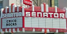Downtown Chico: Senator Theater houses some great small town concerts