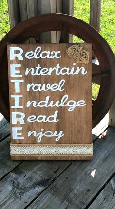 Hand Painted RETIRE Wooden Sign Stained with Burlap Flowers and Lace Relax Entertain Travel Indulge Read Enjoy Rustic Sign - pinned by pin4etsy.com