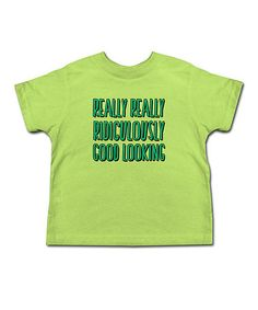 Loving this Key Lime 'Good Looking' Tee - Toddler & Kids on #zulily! #zulilyfinds @Natalie Lugo  OMG you need this for your future child! This whole site has funny baby t-shirts!!