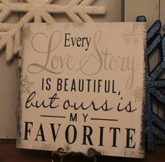 Every LOVE STORY is Beautiful Sign/Wedding Sign/Anniversary/Romantic Sign/Snowflakes/Winter/Blue/Silver on Etsy, $29.95