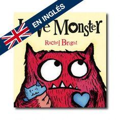 """""""Love Monster"""" (Rachel Bright). Editorial: Harper Collins. Edad recomendada: A partir de 3 años."""