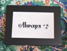 """""""Always"""" Cross Stitch.  I love the stars from the chapter headers, too!"""