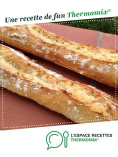 Homemade Recipe 78008 Baguette by A fan recipe to find in the Breads & Viennoiseries category on www.fr, from Thermomix <sup> ® </sup>. Pain Thermomix, Thermomix Bread, Thermomix Desserts, Baguette Sandwich, Baguette Bread, Recipe Using, Bread Recipes, Baking Recipes, Pastries