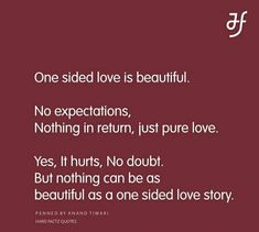 😊❤ Everyone has this type of love story. And I believe true love is always one sided. No two can be in love. means in same depth of love . Onesided Love Quotes, Unrequited Love Quotes, First Love Quotes, Broken Love Quotes, Qoutes About Love, Fact Quotes, Crush Quotes, True Love Quotes For Him, Caption Quotes