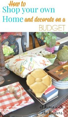 Our Home sweet Home:  How to Decorate On a Budget With Things You Already Own