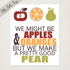 Kitchen Art Print, Typography Wedding Anniversary Art, Apple Orange & Pear Fruit, size 8x10. This is so me and my husband!!!