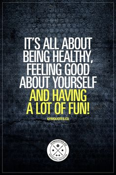It's all about being healthy, feeling good about yourself and having a lot of fun! Be healthy, feel good and have fun! Enjoy living a fit life and enjoy training as hard as you can! #fitlife #fitness #beinghealthy #healthy #gymlife www.gymquotes.co