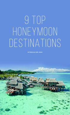 Take your significant other somewhere special for your honeymoon