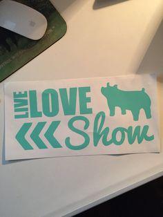 Live Love Show Pigs Vinyl Sticker by CarouselDesign on Etsy